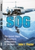 SOG The Secret Wars of America's Commando's in Vietnam