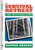 Survival Retreat A Total Plan For Retreat Defense
