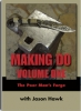 Making Do Vol 1 The Poor Mans Forge