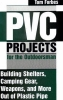 PVC Projects For The Outdoorsman